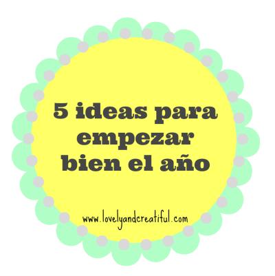 5 ideas para empezar bien el año